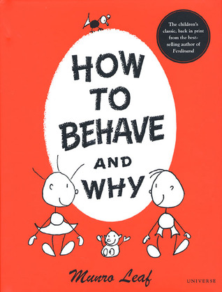 How to Behave and Why by Munro Leaf
