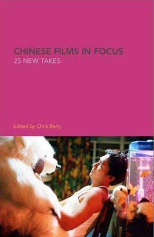 Chinese Films in Focus by Chris Berry