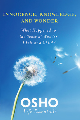Innocence, Knowledge, and Wonder by Osho