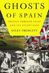 Ghosts of Spain by Giles Tremlett