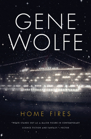 Home Fires by Gene Wolfe