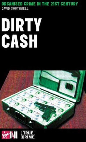 Dirty Cash by David Southwell