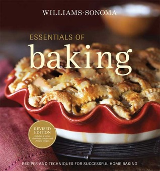 Williams-Sonoma Essentials of Baking: Recipes and Techniques for Succcessful Home Baking
