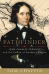 Pathfinder: John Charles Frémont and the Course of American Empire