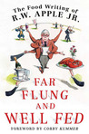 Far Flung and Well Fed by R. W. Apple