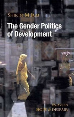 The Gender Politics of Development by Shirin M. Rai