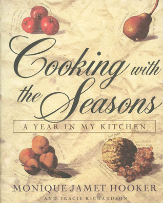Cooking with the Seasons: A Year In My Kitchen