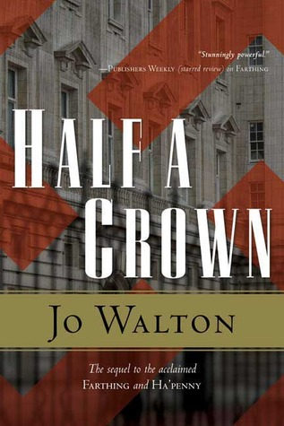 Half a Crown by Jo Walton