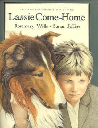 Lassie Come-Home: Eric Knight's Original 1938 Classic