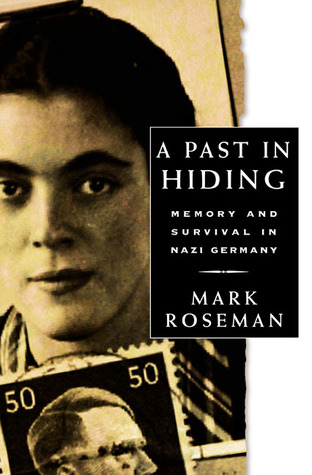 A Past in Hiding by Mark Roseman