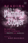 Reading the Vampire Slayer: The Unofficial Critical Companion to Buffy and Angel