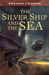The Silver Ship and the Sea (The Silver Ship, #1)