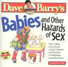 Babies and Other Hazards of Sex by Dave Barry