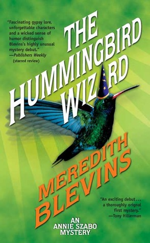 The Hummingbird Wizard (Annie Szabo #1)