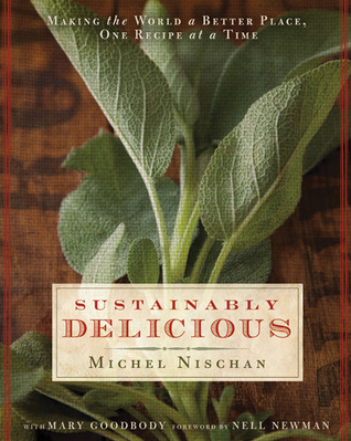 Sustainably Delicious by Michel Nischan