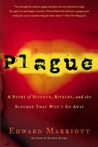 Plague: A Story of Science, Rivalry, and the Scourge That Won't Go Away