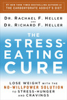 The Stress-Eating Cure: Lose Weight with the No-Willpower Solution to Stress-Hunger and Cravings