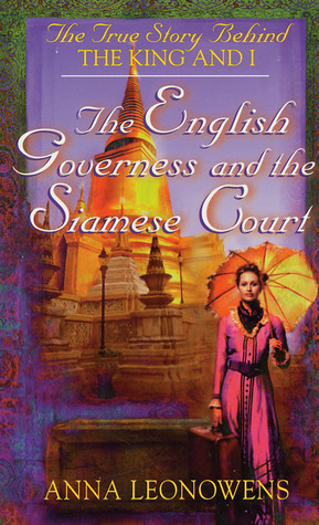 The English Governess at the Siamese Court by Anna Harriette Leonowens