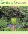 The Inviting Garden: Gardening for the Senses, Mind, and Spirit