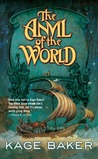 The Anvil of the World by Kage Baker
