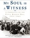 My Soul Is a Witness: A Chronology of the Civil Rights Era, 1954-1965