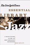 The New York Times Essential Library- Jazz: A Critic's Guide to the 100 Most Important Recordings