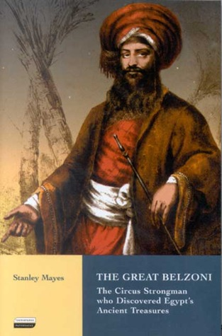 The Great Belzoni by Stanley Mayes