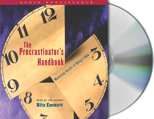 The Procrastinator's Handbook: Mastering the Art of Doing It Now