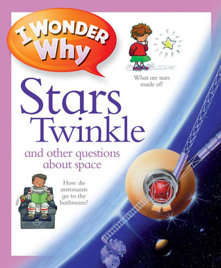 I Wonder Why Stars Twinkle and Other Questions about Space