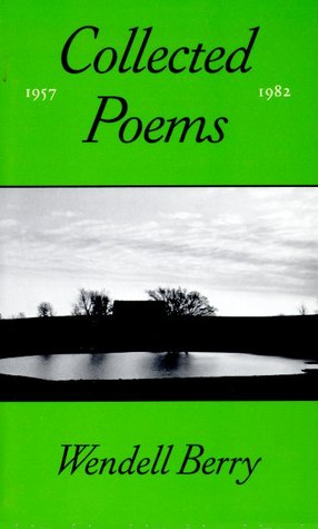 The Collected Poems, 1957-1982 by Wendell Berry