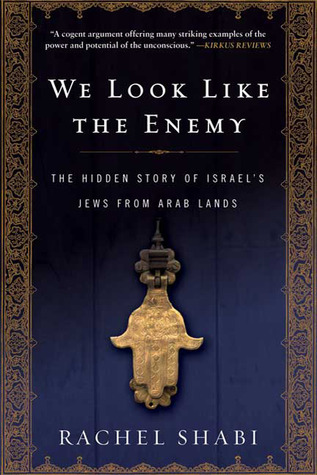 We Look Like the Enemy: The Hidden Story of Israel's Jews from Arab Lands