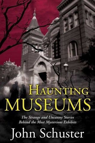 Haunting Museums by John Schuster