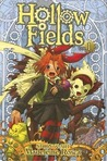 Hollow Fields, Vol. 1 (Hollow Fields, #1)