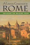 A Literary Companion to Rome: Including Ten Walking Tours (Literary Companion to Rome)