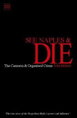 See Naples And Die by Tom Behan