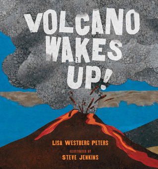 Volcano Wakes Up! by Lisa Westberg Peters