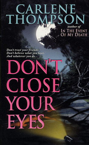 Don't Close Your Eyes by Carlene Thompson