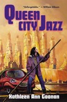 Queen City Jazz by Kathleen Ann Goonan