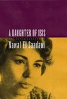 A Daughter of Isis: The Autobiography of Nawal El Saadawi