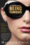 The Importance of Being Famous: Behind the Scenes of the Celebrity-Industial Complex