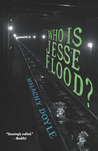 Who is Jesse Flood (Junior Library Guild Selection (Bloomsbury))