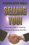 Selling You!: A Practical Guide to Achieving the Most by Becoming Your Best