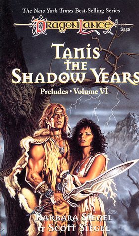 Tanis, the Shadow Years by Barbara Siegel