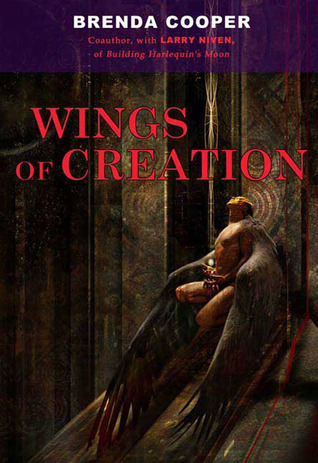 Wings of Creation by Brenda Cooper