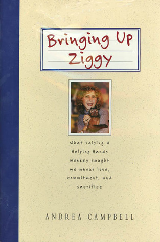 Bringing Up Ziggy: Lessons from a Helping Hands Monkey Mom