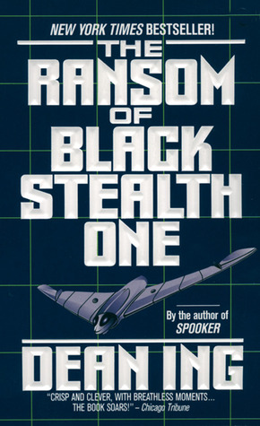 The Ransom of Black Stealth One by Dean Ing