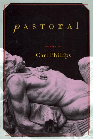 Pastoral by Carl Phillips