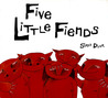 Five Little Fiends