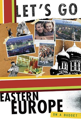 Let's Go Eastern Europe on a Budget by Let's Go Inc.