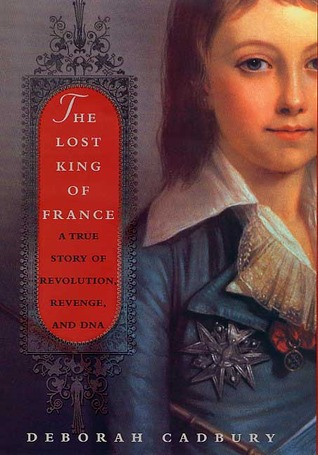 The Lost King of France by Deborah Cadbury